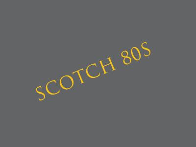 Scotch 80s